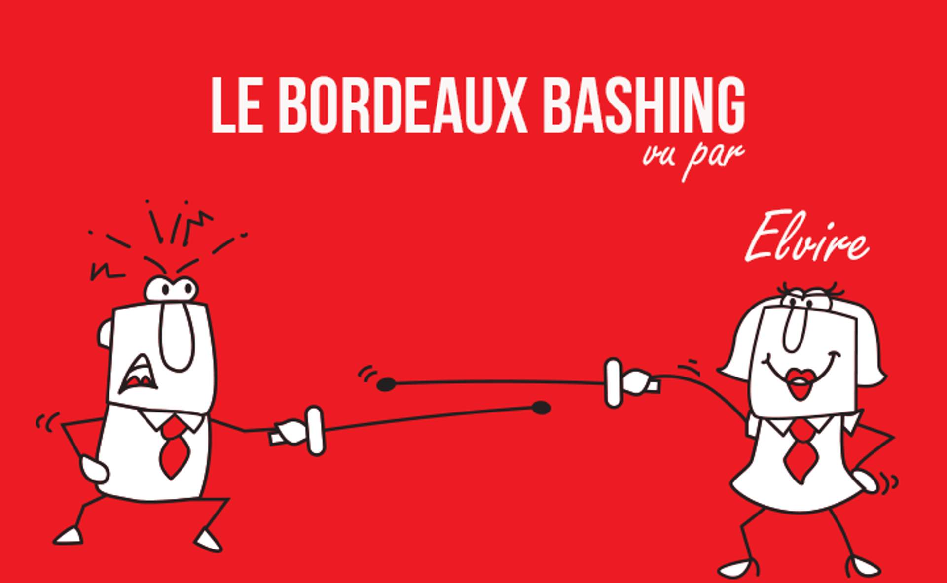 Le Bordeaux Bashing par Elvire Bonnefous